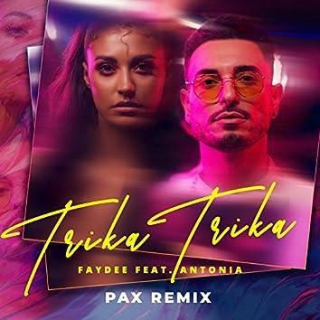 Trika Trika (feat. Antonia) [PAX Paradise Auxillary Remix]