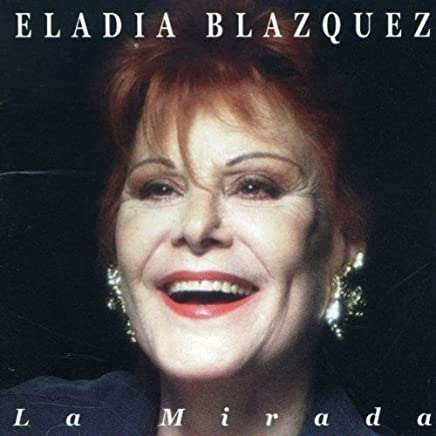 La Mirada by Eladia Blazquez (1998-05-12)