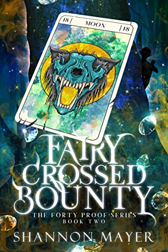 Fairy Crossed Bounty: A Paranormal Women's Fiction Novel (The Forty Proof Series Book 2) (English Edition)
