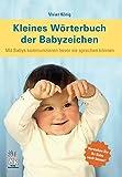 Kleines Wörterbuch der Babyzeichen von Vivian König