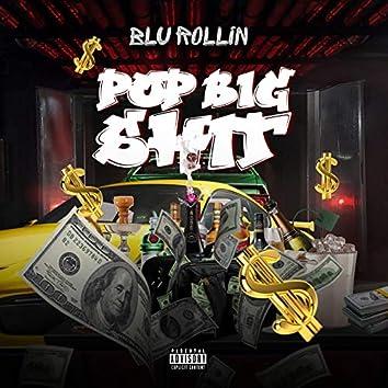 Pop Big Shit