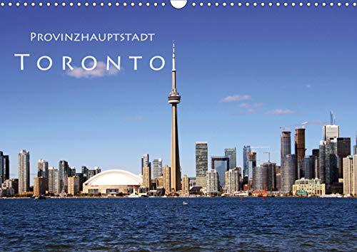 Provinzhauptstadt Toronto (Wandkalender 2021 DIN A3 quer)