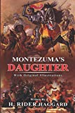 Montezuma's Daughter : (Illustrated) With Original Illustrations