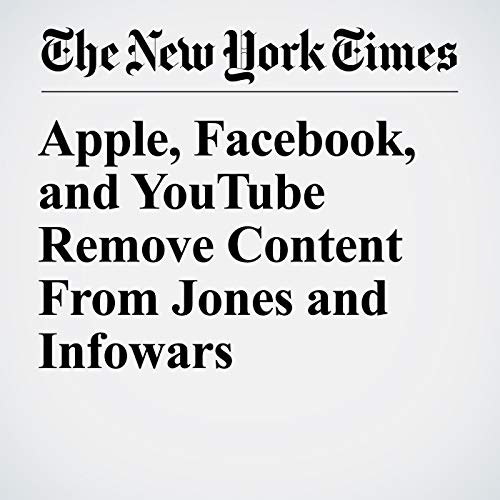 Apple, Facebook, and YouTube Remove Content From Jones and Infowars copertina