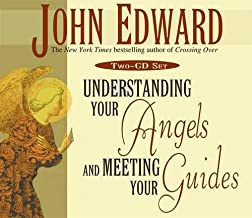 The Understanding Your Angels and Meeting Your Guides