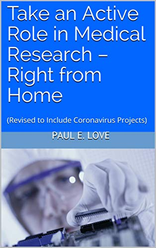 Take an Active Role in Medical Research – Right from Home: (Revised to Include Coronavirus Projects) (English Edition)