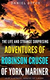 The Life And Strange Surprising Adventures Of Robinson Crusoe Of York, Mariner: Color Illustrated, Formatted for E-Readers (Unabridged Version) (English Edition)