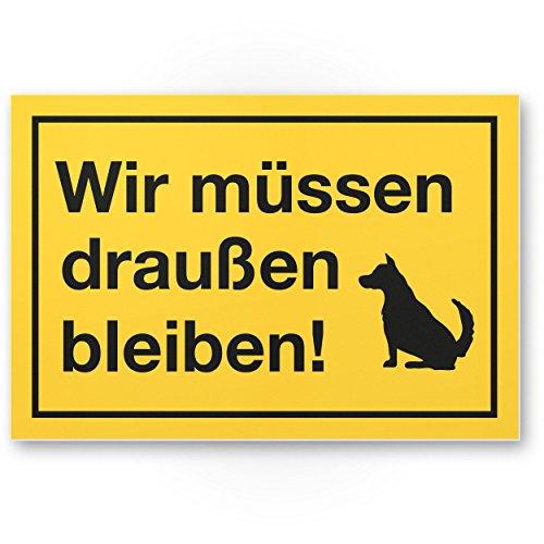 Wir müssen draußen bleiben (gelb), Hunde Kunststoff Schild/Hinweisschild/Türschild/Verbotsschild - Hundeverbot, Verbot Hunde - Restaurants, Läden, Geschäfte, Büros