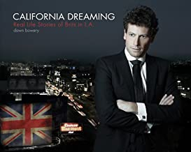 California Dreaming : Real Life Stories of Brits in La