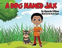 A Dog Named Jax