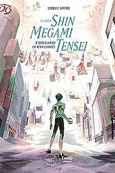 La saga Shin Megami Tensei - D'apocalypses en renaissances de Ludovic Castro
