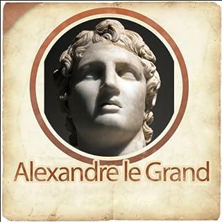 Couverture de Alexandre le Grand - Biographie d'un conquérant