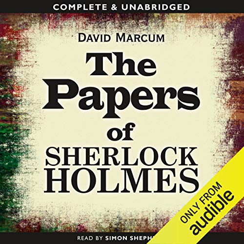 The Papers of Sherlock Holmes: Volume 1 audiobook cover art