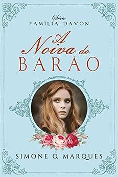 A noiva do barão (Família Davon Livro 1) por [Simone O. Marques]