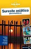 Sureste asiático para mochileros 3 (Guías de País Lonely Planet) [Idioma Inglés]