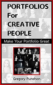 Portfolios for Creative People: How to Create a Portfolio by [Gregory Punshon]