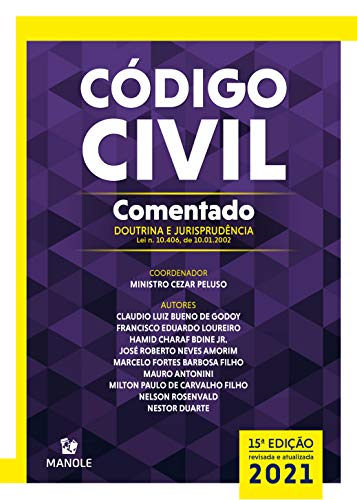 Código Civil comentado: doutrina e jurisprudência 15a ed. 2021