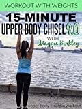 15-Minute Upper Body Chisel 9.0 Workout (with weights)
