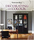 Farrow and Ball: Decorating with Colour - Ros Byam-Shaw