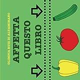 Affetta questo libro: Usa le forbici per preparare una deliziosa insalata