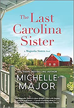 The Last Carolina Sister: A Novel (The Magnolia Sisters Book 3) by [Michelle Major]
