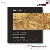 Schwartz: Music for Orchestra/