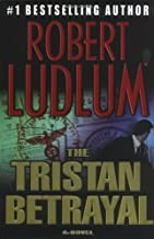 The Tristan Betrayal by Robert Ludlum (2003-10-28)