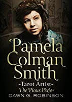 Pamela Colman Smith: Tarot Artist: The Pious Pixie