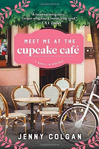 Meet Me at the Cupcake Cafe A Novel in Recipes product image