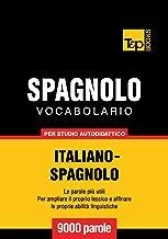 Vocabolario Italiano-Spagnolo per studio autodidattico - 9000 parole (Italian Edition)