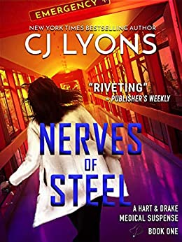 Nerves of Steel (Hart and Drake Medical Suspense Book 1) by [CJ Lyons]