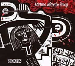 Sementes by Adriano Adewale Group