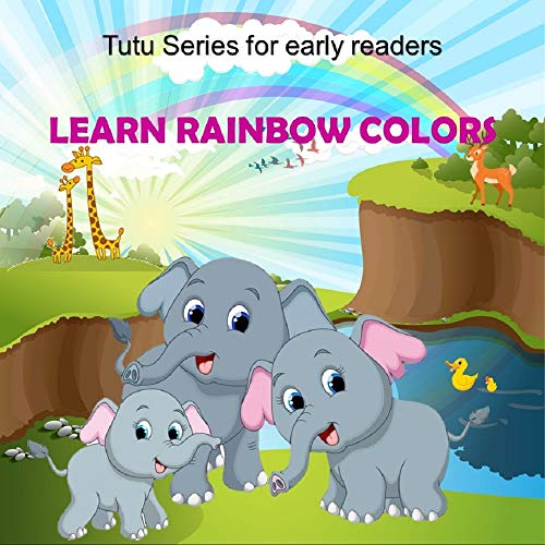 Learn Rainbow Colors (Tutu series for early readers Book 1) (English Edition)