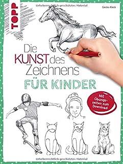 Die Kunst des Zeichnens für Kinder: Mit Übungsseiten zum D