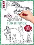 Die Kunst des Zeichnens für Kinder: Mit Übungsseiten zum Download: Mit bungsseiten zum Download