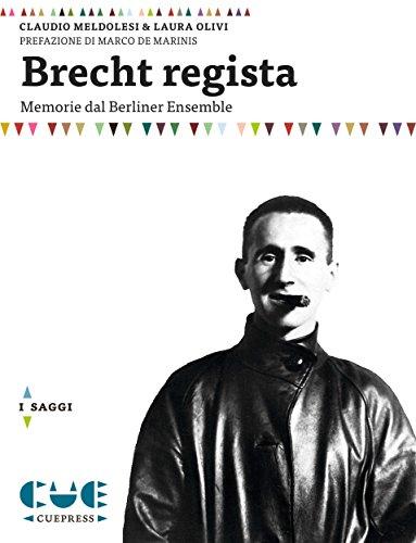Brecht regista: Memorie dal Berliner Ensemble (Italian Edition)