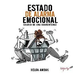 ESTADO DE ALARMA EMOCIONAL de HELGA AMBAK