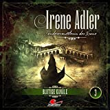 Irene Adler - Sonderermittlerin der Krone: Folge 03: Blutige Kanäle