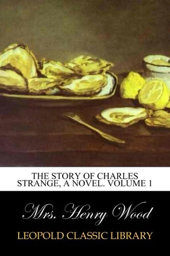 文字感じる予測The Story of Charles Strange, A Novel. Volume 1