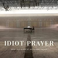 Idiot Prayer: Nick Cave Alone