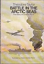Battle in the Arctic Seas: The Story of Convoy Pq 17
