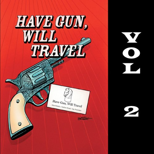 Have Gun - Will Travel, Vol. 2 audiobook cover art
