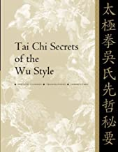 Tai Chi Secrets of the Wu Style: Chinese Classics, Translations, Commentary by Yang Jwing-Ming (2002-03-13)