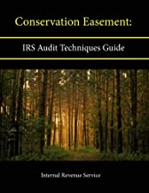 Conservation Easement: Irs Audit Techniques Guide