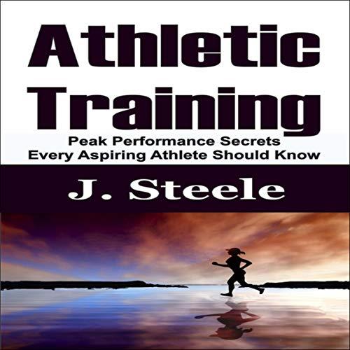 Athletic Training: Peak Performance Secrets Every Aspiring Athlete Should Know Titelbild