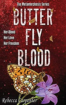 BUTTERFLY BLOOD: A Haunting Series with Shocking Twists (Metamorphosis Book 2) by [Rebecca Carpenter]