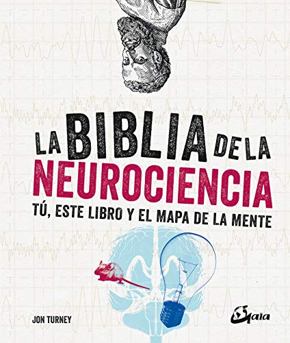 La Biblia de la Neurociencia. Tú, este libro y el mapa de la mente (Biblias)