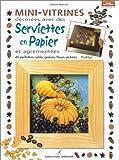 Mini-vitrines décorées avec des serviettes en papiers et agrémentées de paillettes, sable, graines, fleurs séchées mobiles (Faites vous-même)