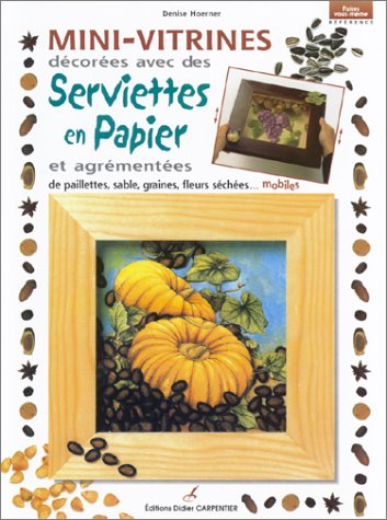 Mini-vitrines décorées avec des serviettes en papiers et agrémentées de paillettes, sable, graines, fleurs séchées mobiles (Référence)