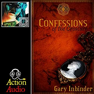 Confessions of the Creature                   By:                                                                                                                                 Gary Inbinder                               Narrated by:                                                                                                                                 David Seys                      Length: 12 hrs and 52 mins     3 ratings     Overall 3.7